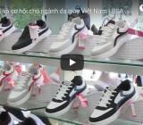 [Video] EVFTA và cơ hội cho ngành da giày Việt Nam