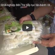 [Video] Chuyến xe khởi nghiệp Bến Tre tiếp tục lăn bánh