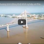 [Video] Ba năm chương trình 'Đồng Khởi khởi nghiệp và phát triển doanh nghiệp'