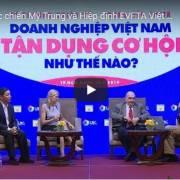 [Video] Thương chiến Mỹ-Trung và EVFTA: Việt Nam cần làm gì?