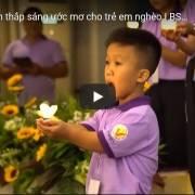 [Video] Hành trình thắp sáng ước mơ cho trẻ em nghèo