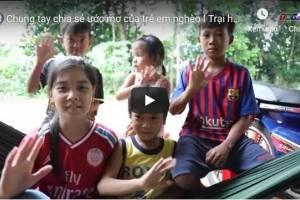 [Video] Chung tay chia sẻ ước mơ của trẻ em nghèo
