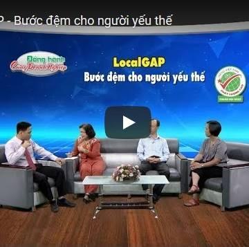[Video] LocalG.A.P – Bước đệm cho người yếu thế
