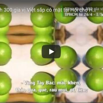 [Video] Điểm danh 300 gia vị Việt sắp có mặt tại Hội chợ HVNCLC TP.HCM 2019