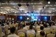 [Video] Mekong Connect – Liên kết hướng đến hội nhập vùng ĐBSCL