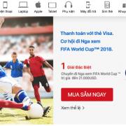 FPT Shop tặng vé xem World Cup 2018 khi trả tiền bằng thẻ Visa
