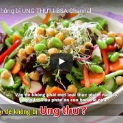 [Video] Ăn gì để không bị ung thư?