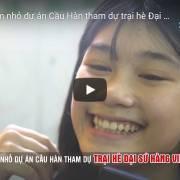 [Video] Các em nhỏ dự án Cầu Hàn tham dự trại hè Đại sứ hàng Việt tí hon 2019