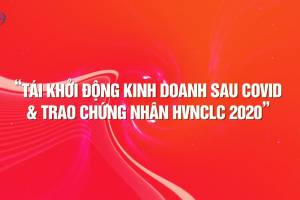 Trailer: Tái khởi động kinh doanh hậu Covid & trao Chứng nhận HVNCLC 2020