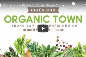 [Coming soon] Phiên chợ Organic Town – Trung tâm thực phẩm hữu cơ