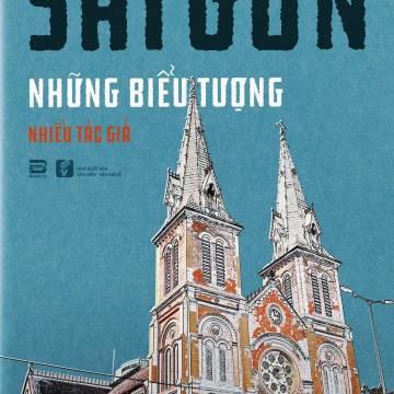 Sách mới: 'Sài Gòn, những biểu tượng' và 'Lạc lối về'