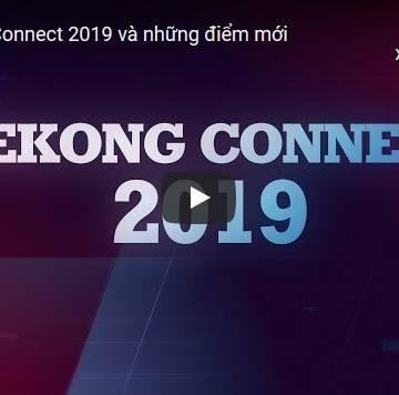 [Video] Mekong Connect 2019: ĐBSCL trước thách thức hội nhập và biến đổi khí hậu