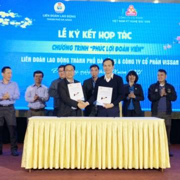 VISSAN ký kết hợp tác Chương trình 'Phúc lợi đoàn viên' với Liên Đoàn Lao động Đà Nẵng